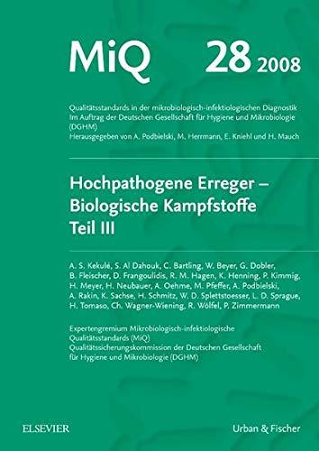 9783437226281: MiQ 28: Hochpathogene Erreger, Biologische Kampfstoffe, Teil III: Qualit�tsstandards in der mikrobiologisch-infektiologischen Diagnostik
