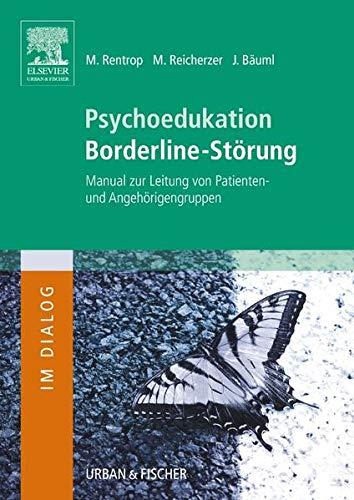 Psychoedukation Borderline-Storung: Manual zur Leitung von Patienten- und Angehorigengruppen: ...