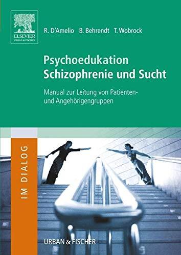 Psychoedukation Schizophrenie und Sucht: Roberto D'Amelio
