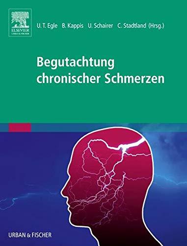 Begutachtung chronischer Schmerzen: Ulrich T. Egle