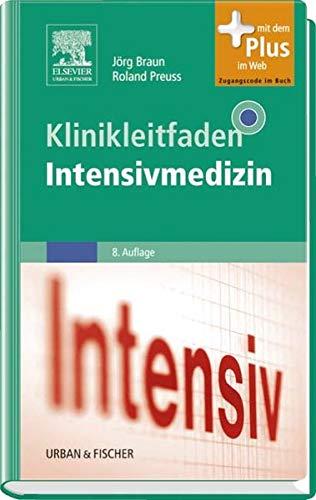 Klinikleitfaden Intensivmedizin. - Braun, Jörg (Herausgeber), Martin Bachmann und Roland Preuss