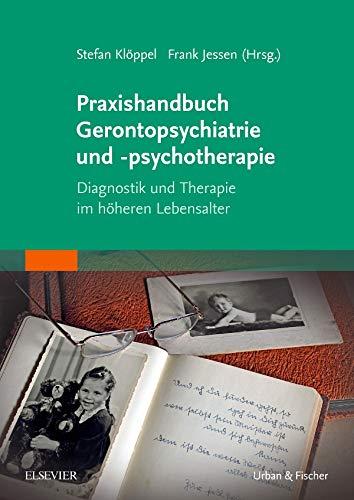 Praxishandbuch Gerontopsychiatrie und -psychotherapie: Diagnostik und Therapie im hoheren ...