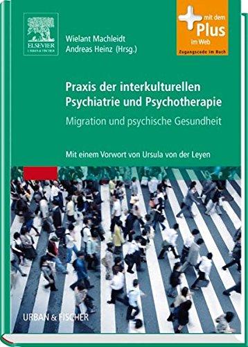 Praxis der interkulturellen Psychiatrie und Psychotherapie: Wielant Machleidt