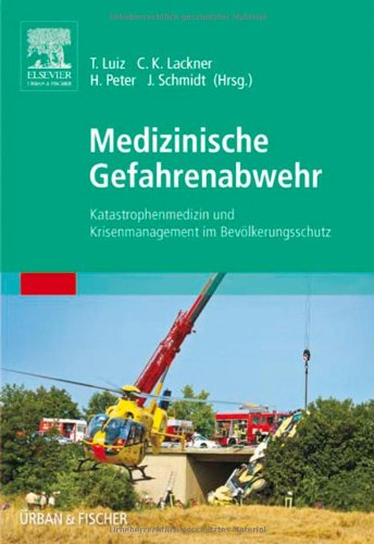 9783437245909: Medizinische Gefahrenabwehr: Katastrophenmedizin und Krisenmanagement im Bevölkerungsschutz