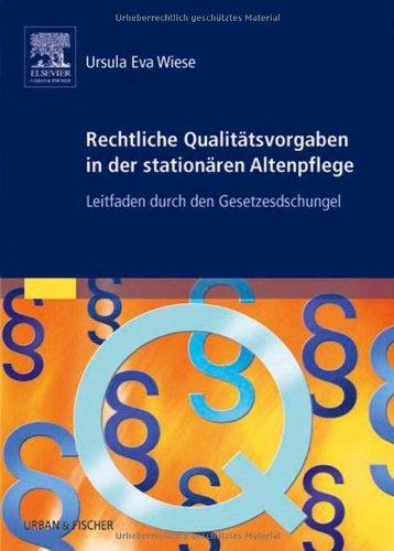 9783437250736: Rechtliche Qualitätsvorgaben in der stationären Altenpflege
