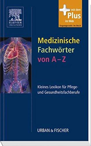 9783437252914: Medizinische Fachwörter von A-Z: Kleines Lexikon für Pflege- und Gesundheitsfachberufe - mit Zugang zu www.pflegeheute.de