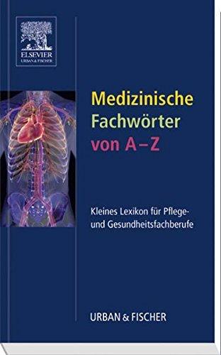 9783437252921: Medizinische Fachw�rter von A-Z: Kleines Lexikon f�r Pflege- und Gesundheitsfachberufe