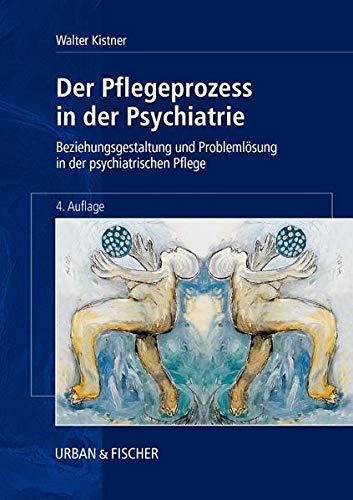 Der Pflegeprozeß in der Psychiatrie: Walter Kistner