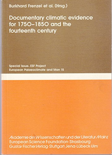 9783437253966: Documentary climatic evidence for 1750-1850 and the fourteenth century (Palaeoclimate research)