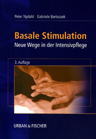 9783437265006: Basale Stimulation. Neue Wege in der Intensivpfege.