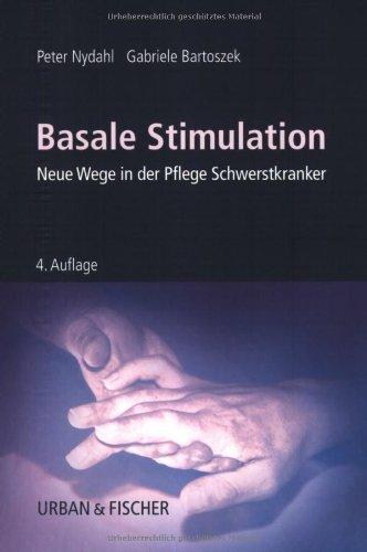 9783437265013: Basale Stimulation: Neue Wege in der Pflege Schwerstkranker