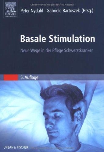 9783437265020: Basale Stimulation: Neue Wege in der Pflege Schwerstkranker