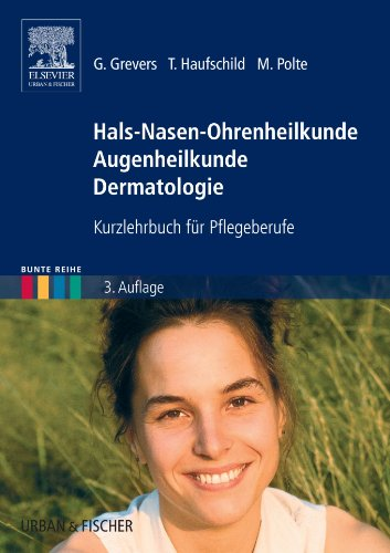 Hals-Nasen-Ohrenheilkunde, Augenheilkunde, Dermatologie: Gerhard Grevers, Timo Haufschild, Michael ...