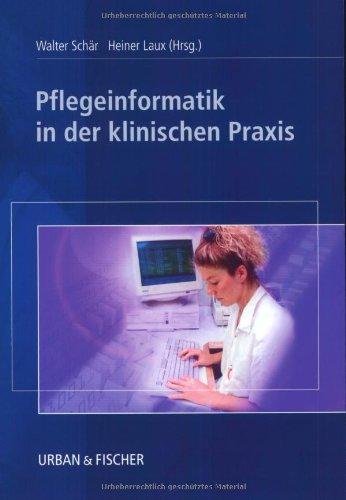 9783437267802: Pflegeinformatik in der klinischen Praxis