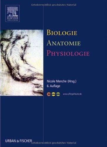 9783437268014: Biologie Anatomie Physiologie: Kompaktes Lehrbuch für Pflegeberufe