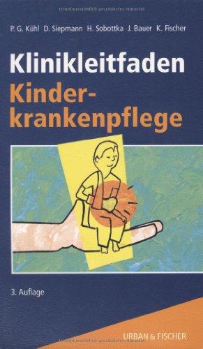 9783437269004: Klinikleitfaden Kinderkrankenpflege. 7. Symposium, Ulm, 31.3.-2.4.1993.