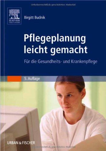 Pflegeplanung leicht gemacht: Für die Gesundheits- und: Budnik, Birgitt, Lay,