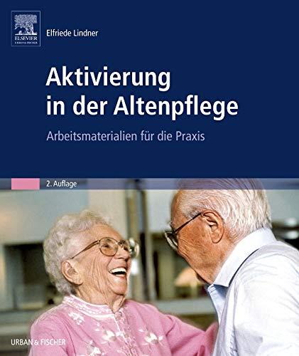 Aktivierung in der Altenpflege: Elfriede Lindner