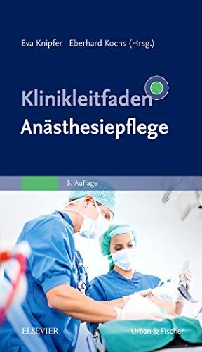 Klinikleitfaden Anästhesiepflege: Eva Knipfer