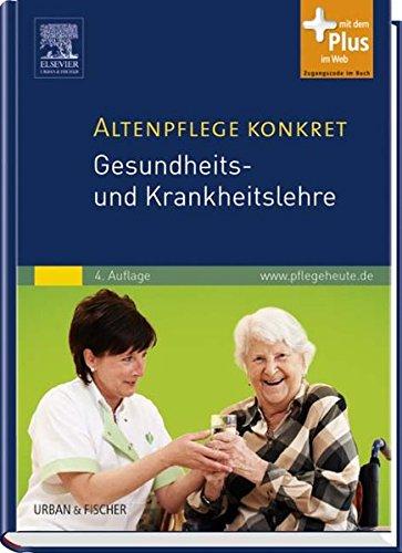 9783437277115: Altenpflege konkret Gesundheits- und Krankheitslehre: mit www.pflegeheute.de - Zugang