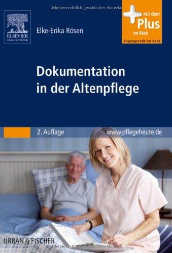 9783437279515: Dokumentation in der Altenpflege: sachgerecht und nach den neuen Transparenzkriterien mit www.pflegeheute.de-Zugang