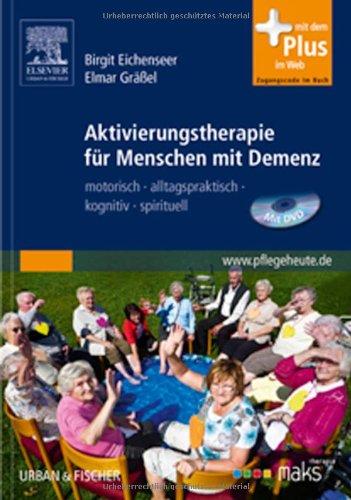 9783437280207: Aktivierungstherapie für Menschen mit Demenz - MAKS: motorisch - alltagspraktisch - kognitiv - spirituell, mit www.pflegeheute.de-Zugang