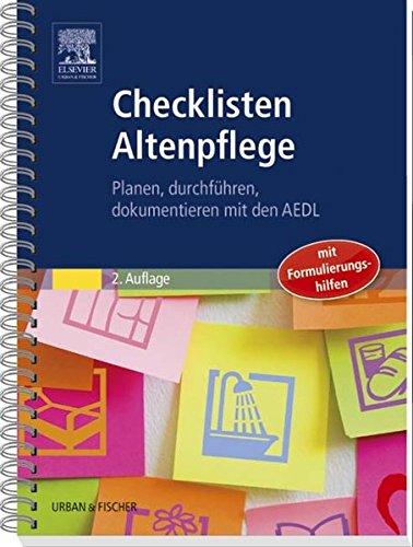 9783437281013: Checklisten Altenpflege: Planen, durchführen, dokumentieren mit den AEDL / mit Formulierungshilfen