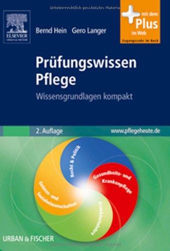 Prüfungswissen Pflege: Wissensgrundlagen kompakt - Bernd Hein, Gero Langer