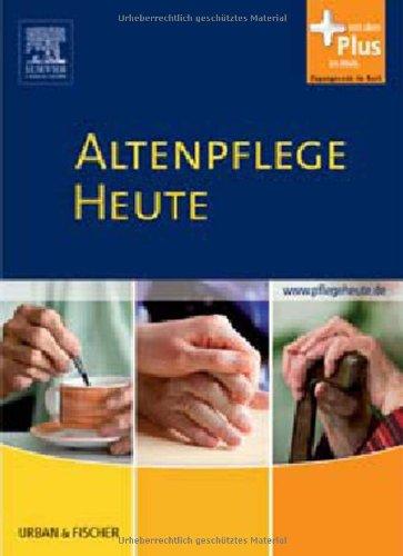 9783437285011: Altenpflege Heute: Lehrbuch für die Altenpflegeausbildung. mit www.pflegeheute.de - Zugang