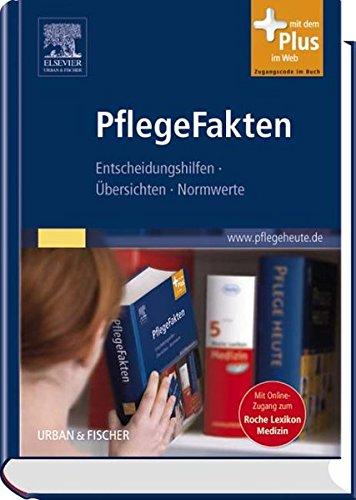 9783437285905: PflegeFakten: Entscheidungshilfen, �bersichten, Normwerte  - mit www.pflegeheute.de-Zugang