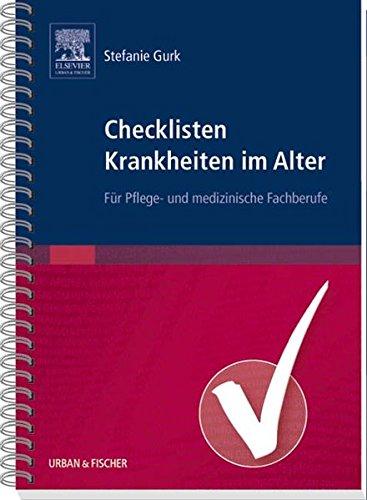 9783437287008: Checklisten Krankheiten im Alter: Krankheitslehre für Pflege- und medizinische Fachberufe