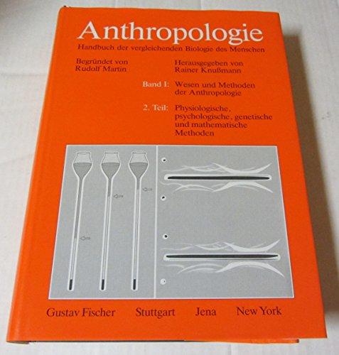 9783437305566: Anthropologie. Handbuch der vergleichenden Biologie des Menschen I/2: Band I: Wesen und Methoden der Anthropologie. 2. Teil: Physiologische, ... und mathematische Methoden (German Edition)
