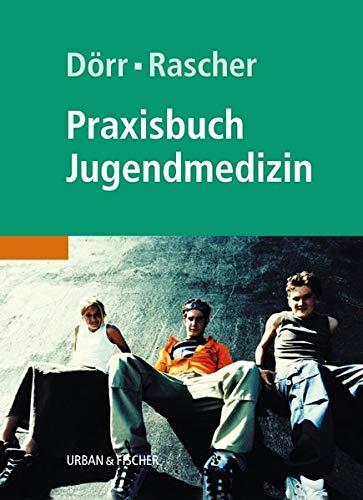 Praxisbuch Jugendmedizin: Helmuth-Günther Dörr