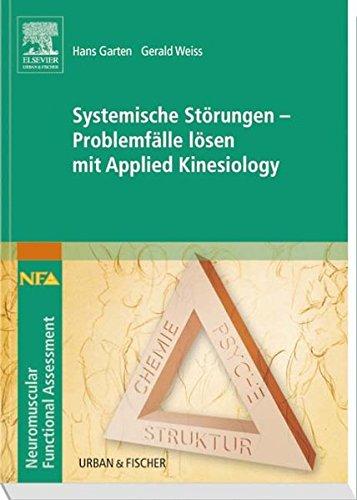 Systemische Störungen - Problemfälle lösen mit Applied Kinesiology: Hans Garten
