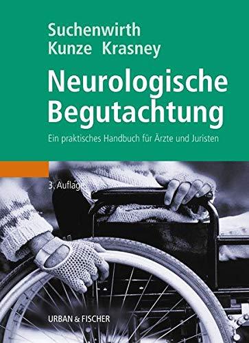 Neurologische Begutachtung: Richard M Suchenwirth
