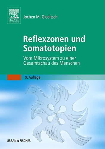9783437314704: Reflexzonen und Somatotopien: Vom Mikrosystem zu einer Gesamtschau des Menschen: 9