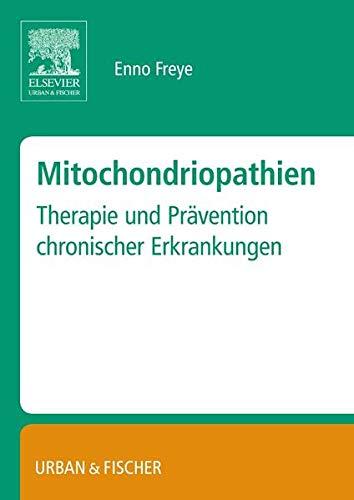 9783437316180: Mitochondropathien: Therapie und Prävention chronischer Erkrankungen