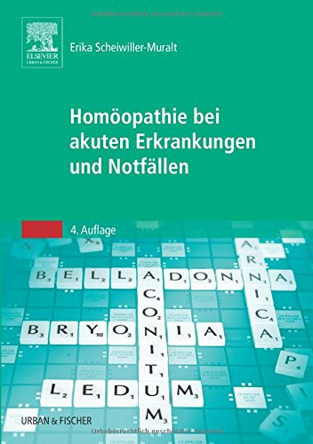 Homöopathie bei akuten Erkrankungen und Notfällen: Erika Scheiwiller-Muralt