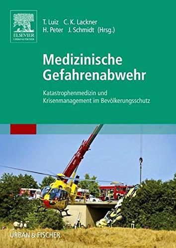 9783437319150: Medizinische Gefahrenabwehr: Katastrophenmedizin und Krisenmanagement im Bevölkerungsschutz