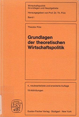 9783437400773: Grundlagen der theoretischen Wirtschaftspolitik, Bd 1