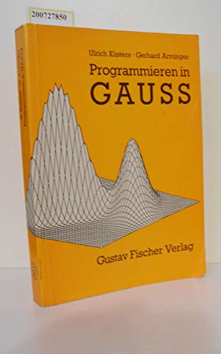 9783437402067: Programmieren in GAUSS. Eine Einf�hrung in das Programmieren statistischer und numerischer Algorithmen