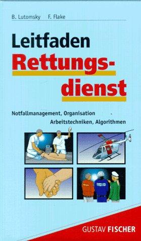 9783437411205: Leitfaden Rettungsdienst. Notfallmanagement, Organisation, Arbeitstechniken, Algorithmen