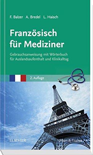 9783437412783: Französisch für Mediziner: Gebrauchsanweisung mit Wörterbuch für Auslandsaufenthalt und Klinikalltag
