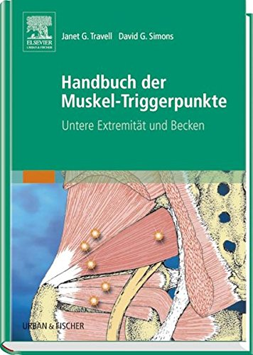 Handbuch der Muskel-Triggerpunkte, 2 Bde., Bd.2, Untere Extremität (3437414011) by Janet G. Travell; David G. Simons; Barbara D. Cummings; Gerlinde Supplitt