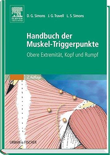 Handbuch der Muskel-Triggerpunkte, 2 Bde., Bd.1, Obere Extremität, Kopf und Rumpf (343741402X) by Janet G. Travell; David G. Simons; Barbara D. Cummings; Gerlinde Böttcher