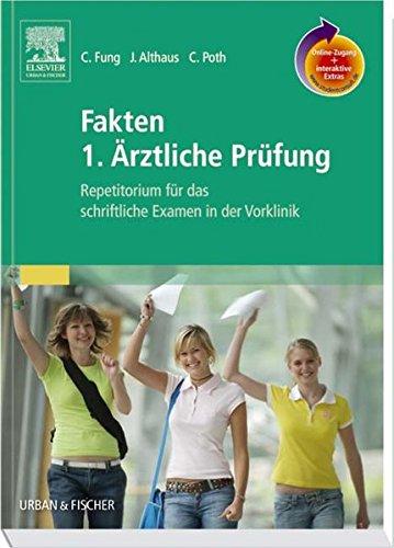 Fakten 1. Ärztliche Prüfung mit StudentConsult-Zugang: Repetitorium: Fung, Christian, Althaus,