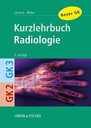 9783437421112: Allgemeine und spezielle Radiologie. Kurzlehrbuch zu GK 2 und 3.