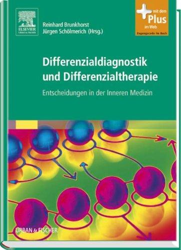 9783437425011: Differenzialdiagnostik und Differenzialtherapie: Entscheidungen in der Inneren Medizin - mit Zugang zum Elsevier-Portal