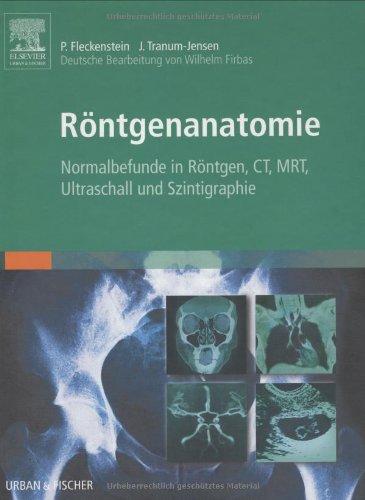 Röntgenanatomie: Normalbefunde in Röntgen, CT, MRT, Ultraschall und ...