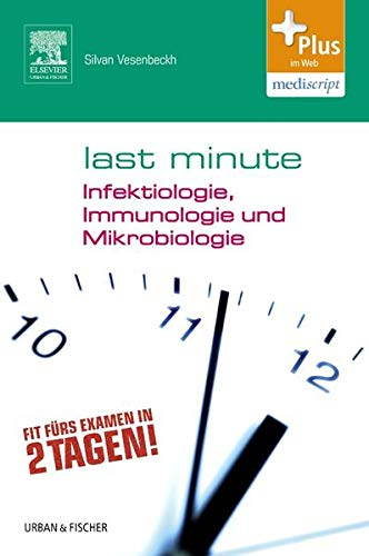 9783437430626: Last Minute Infektiologie, Immunologie und Mikrobiologie: Mit Zugang zur mediscript Lernwelt